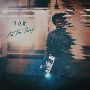 "SAË BRINGS THE FUNK ON NEW SINGLE - ""ALL THE THINGS"""