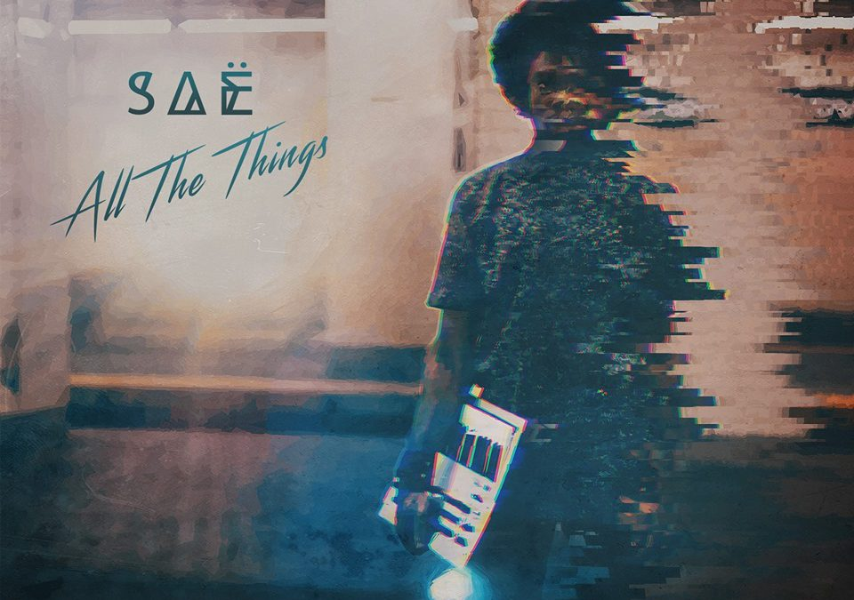 "SAË BRINGS THE FUNK ON NEW SINGLE – ""ALL THE THINGS"""